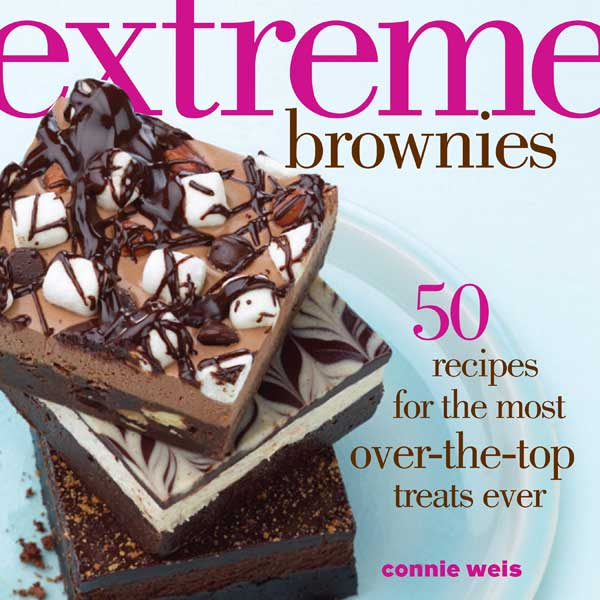Extreme Brownies: 50 Recipes for the Most Over-the-Top Treats Ever Review