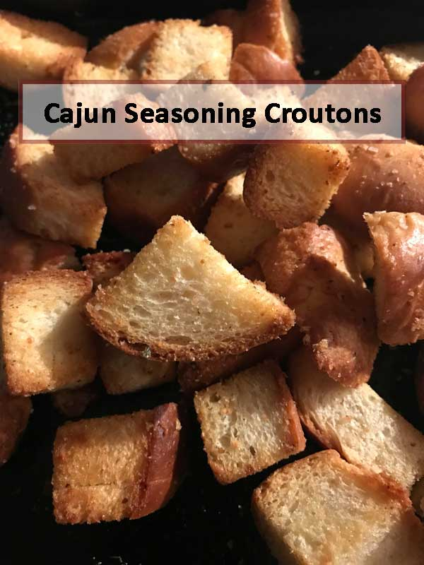 cajun seasoning croutons