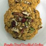pumpkin bread breakfast cookies